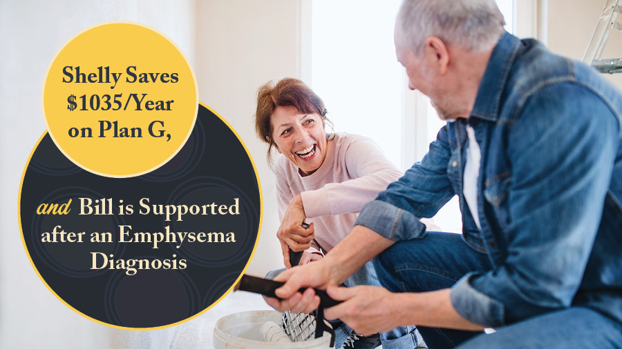 Shelly Saves $1035/Year on Plan G, and Bill Is Supported After Emphysema Diagnosis