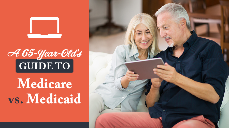 A 65-Year-Old's Guide to Medicare vs. Medicaid