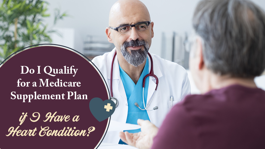 Do I Qualify for a Medicare Supplement Plan if I Have a Heart Condition?