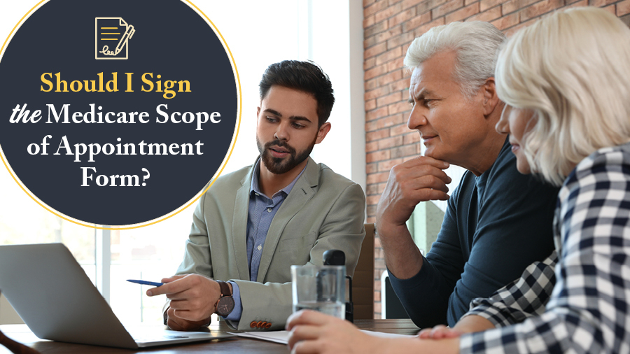 Should I Sign the Medicare Scope of Appointment Form?