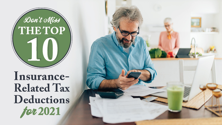 Don't Miss the Top 10 Insurance-Related Tax Deductions for 2021