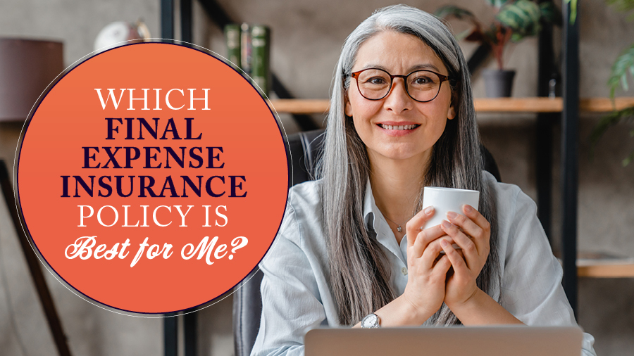 Which Final Expense Insurance Policy Is the Best for Me?