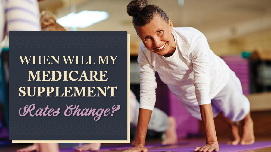 When Will My Medicare Supplement Rates Change?