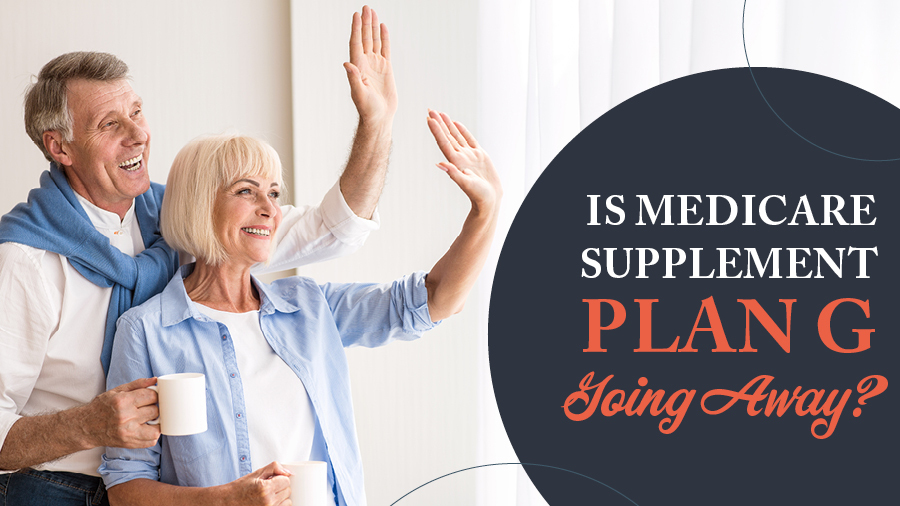 Is Medicare Supplement Plan G Going Away?