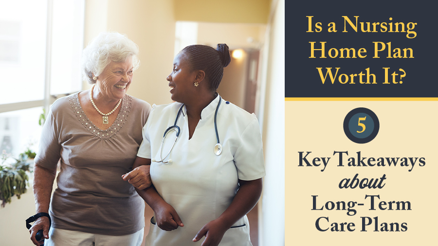 Is a Nursing Home Plan Worth It? Five Key Takeaways About Medicare and Skilled Nursing Facilities