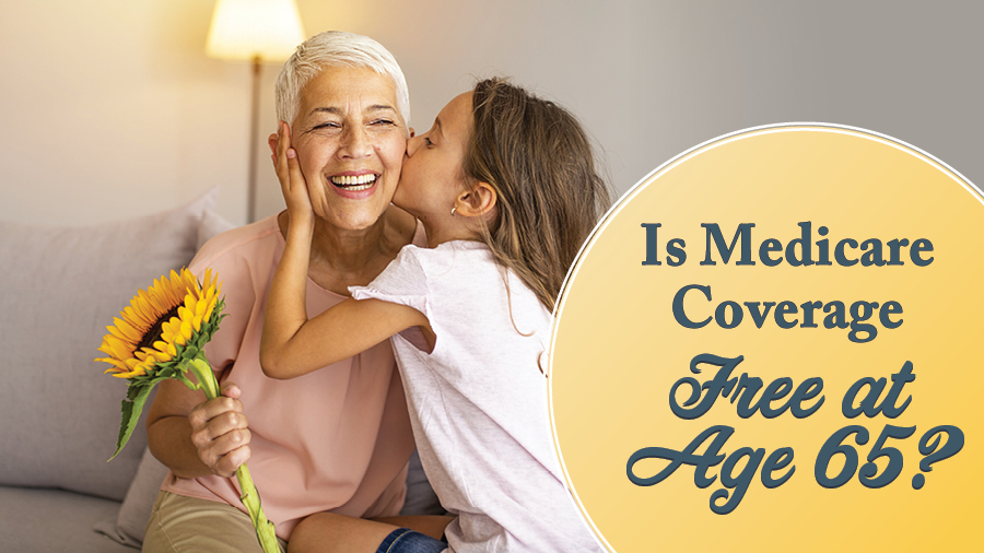 Is Medicare Coverage Free at Age 65?