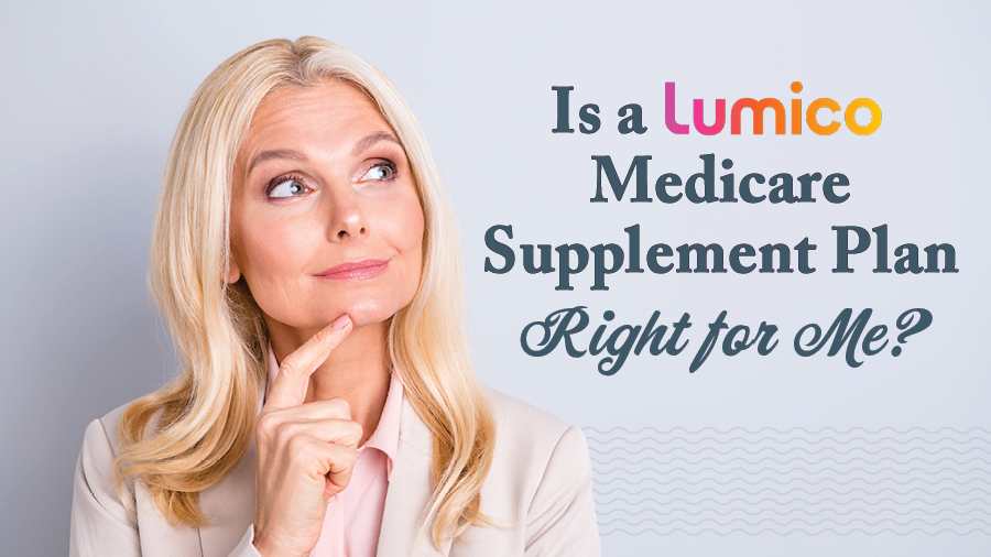 Is a Lumico Medicare Supplement Plan Right for Me?