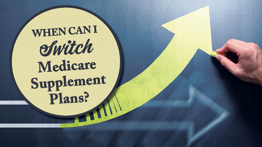 When Can I Switch Medicare Supplement Plans?