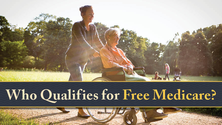 Who Qualifies for Free Medicare?
