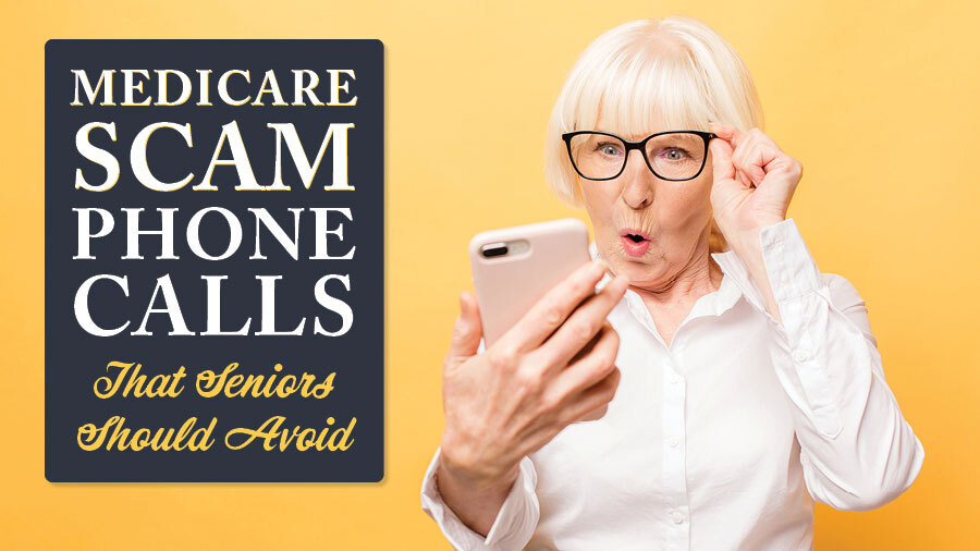 Medicare Scam Phone Calls That Seniors Should Avoid