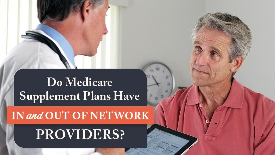 Do Medicare Supplement Plans Have In- and Out-of-Network Providers?