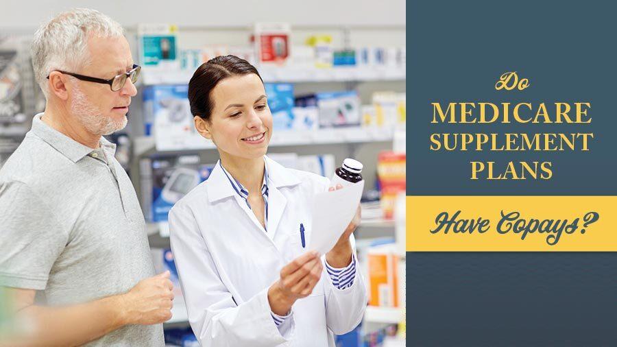 Do Medicare Supplement Plans Have Copays?