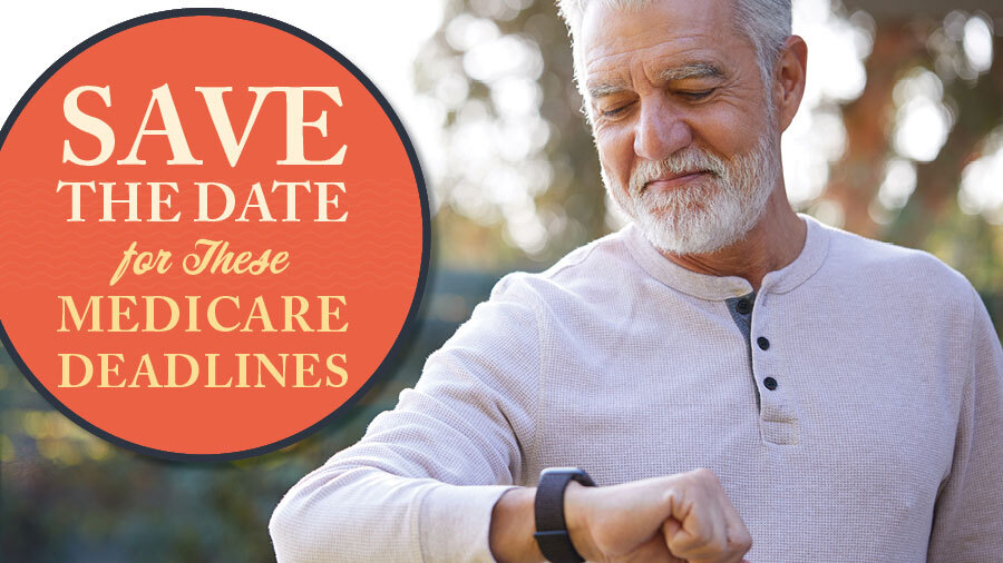 Save the Date for These Medicare Deadlines