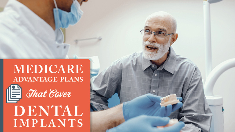 Medicare Advantage Plans That Cover Dental Implants