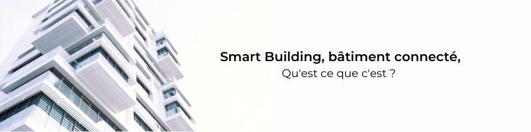 On vous aide à comprendre le Smart building, ou comment les objets connectés rendent un bâtiment intelligent. Découvrez son fonctionnement et ses avantages.