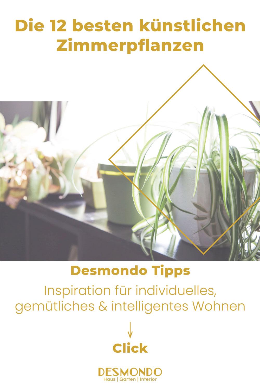 Indoor - Inspirationen für deinen Wohnraum - Die 12 besten künstlichen Zimmerpflanzen- so geht's einfach desmondo