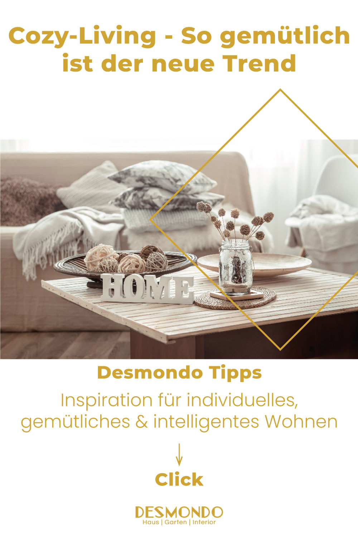 Indoor - Inspirationen für deinen Wohnraum - Cozy-Living - So gemütlich ist der neue Trend - so geht's einfach DESMONDO dein online Shop und Magazin