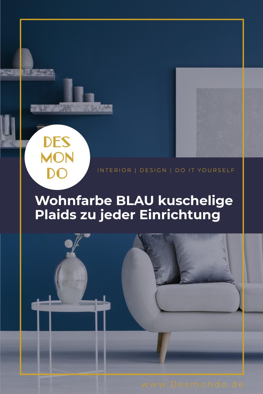 Indoor - Inspirationen für deine Wohnraum - Wohnfarbe BLAU - kuschelige Plaids zu jeder Einrichtung- so geht's einfach Desmondo dein online Magazin und Shop