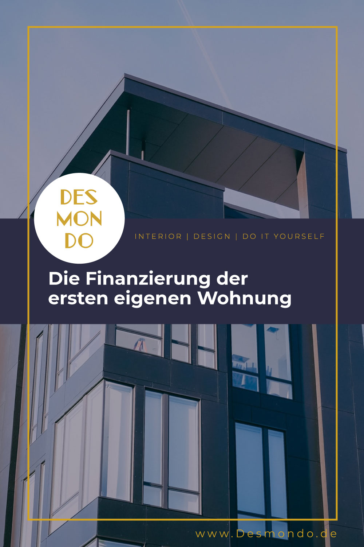 Indoor - Inspirationen für deine Wohnraum - Die Finanzierung der ersten eigenen Wohnung- so geht's einfach Desmondo dein online Magazin und Shop