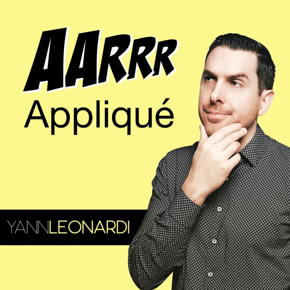 Growth Marketing - AARRR appliqué