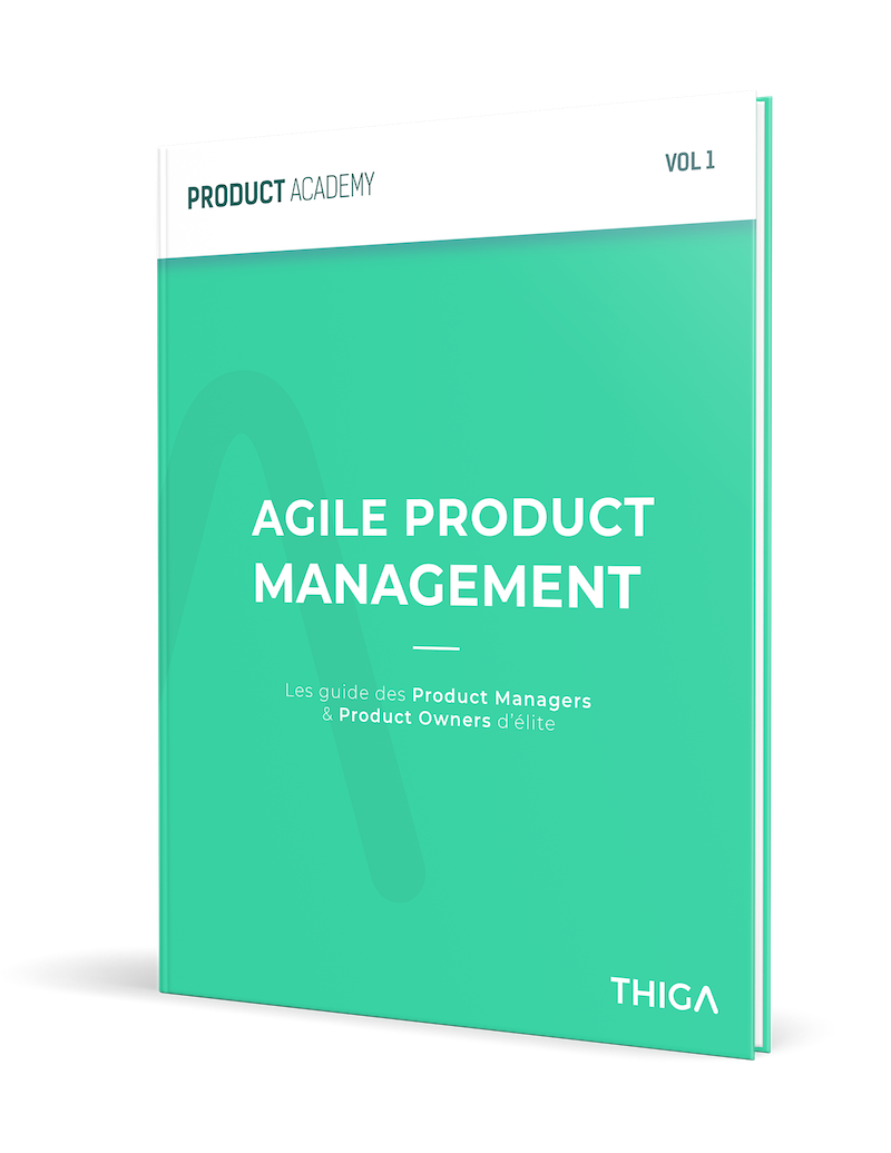 Product Academy Vol 1 Le guide des Product Managers & Product Owners d'élite