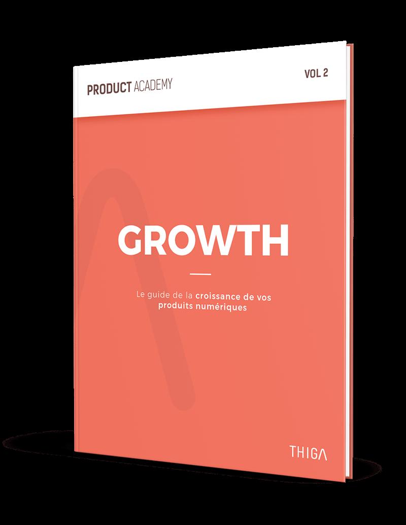 Product Academy Vol 2 Le guide de la croissance de vos produits numériques
