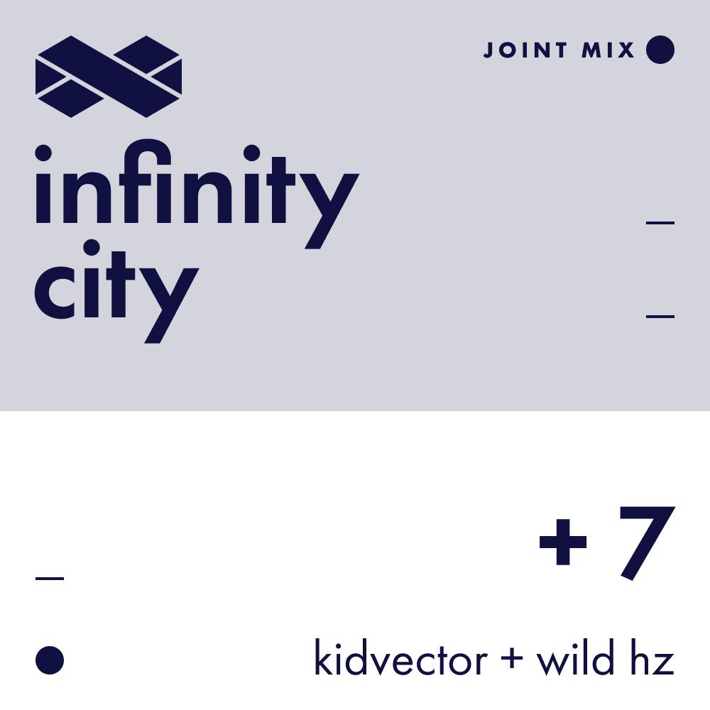 Infinity City + 7 - KidVector + Wild Hz