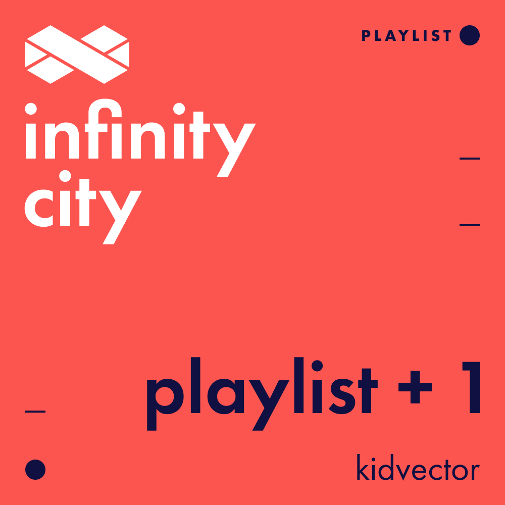 Infinity City Playlist + 1 - KidVector
