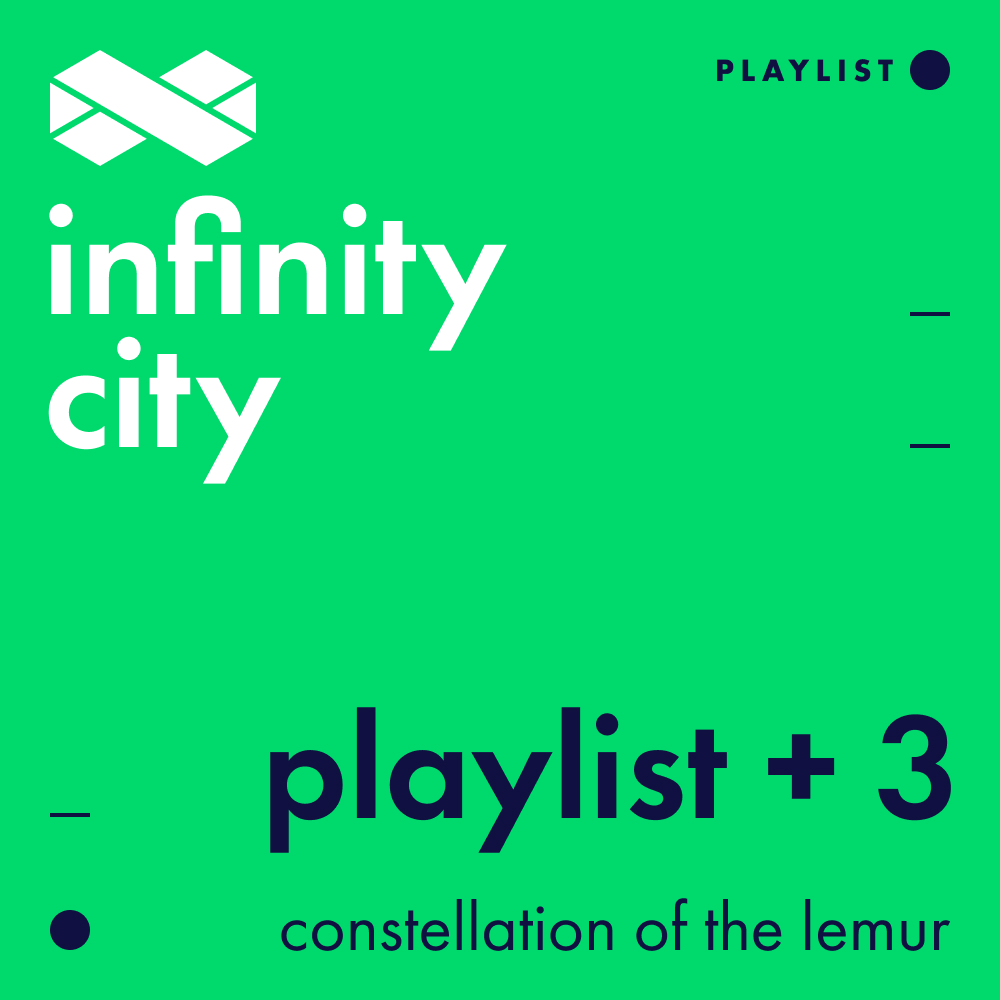 Infinity City Playlist + 3 - Constellation Of The Lemur