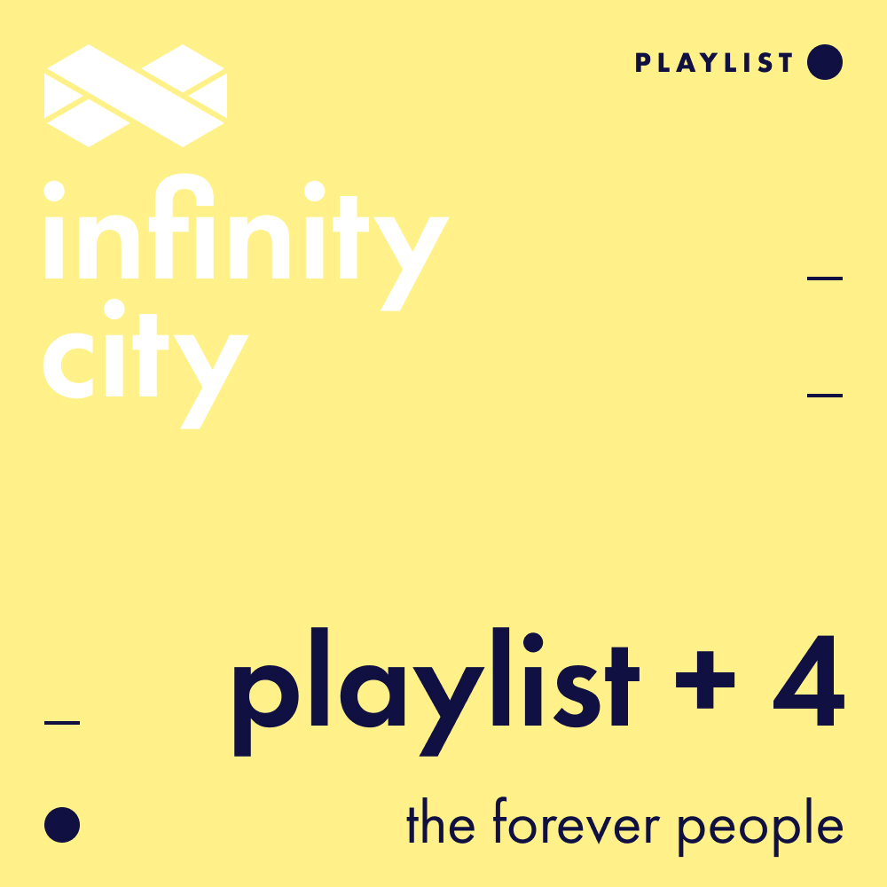 Infinity City Playlist + 4 - The Forever People