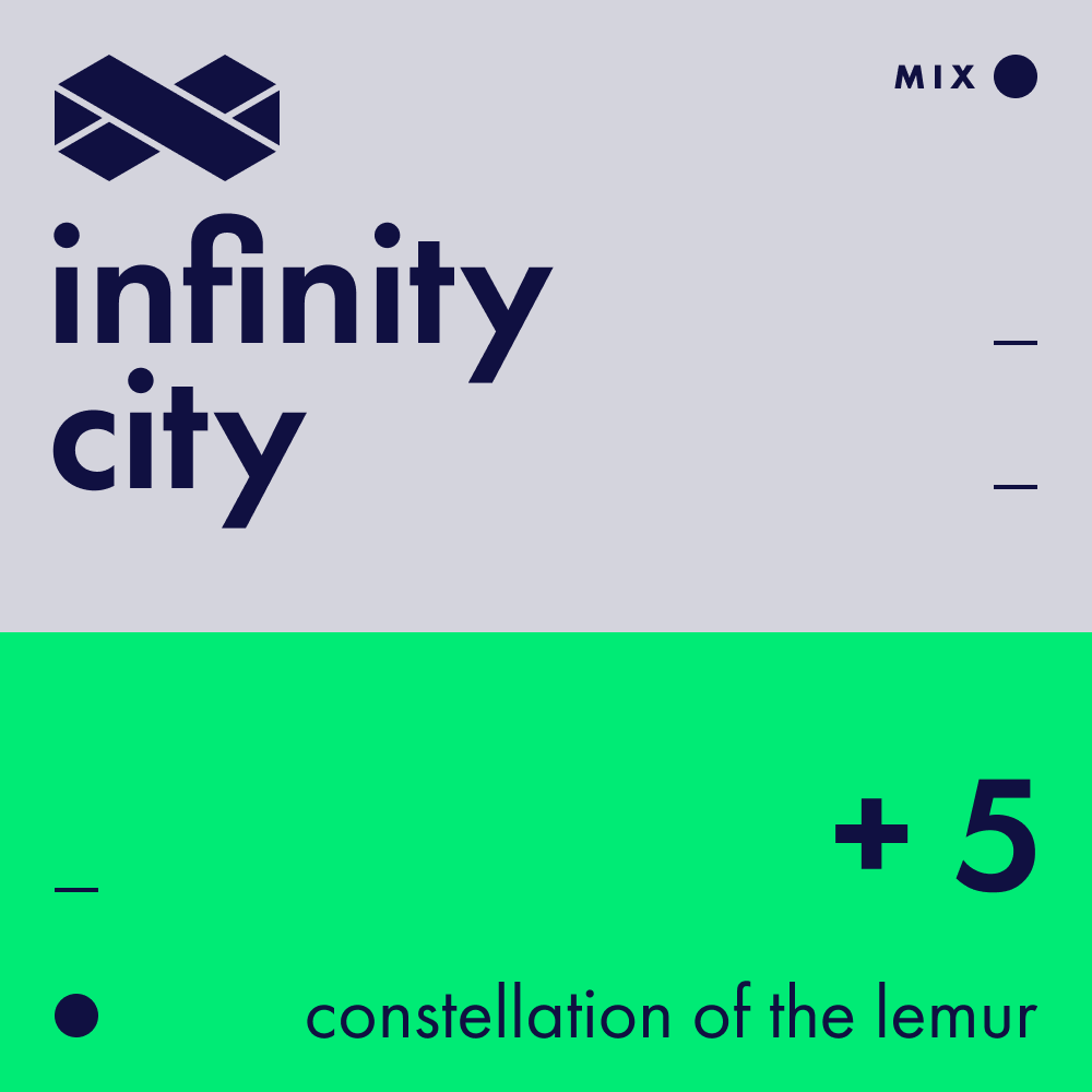 Infinity City + 5 - Constellation Of The Lemur