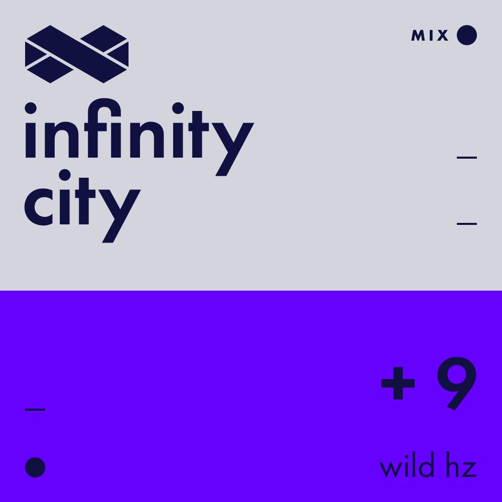 Infinity City + 9 - Wild Hz