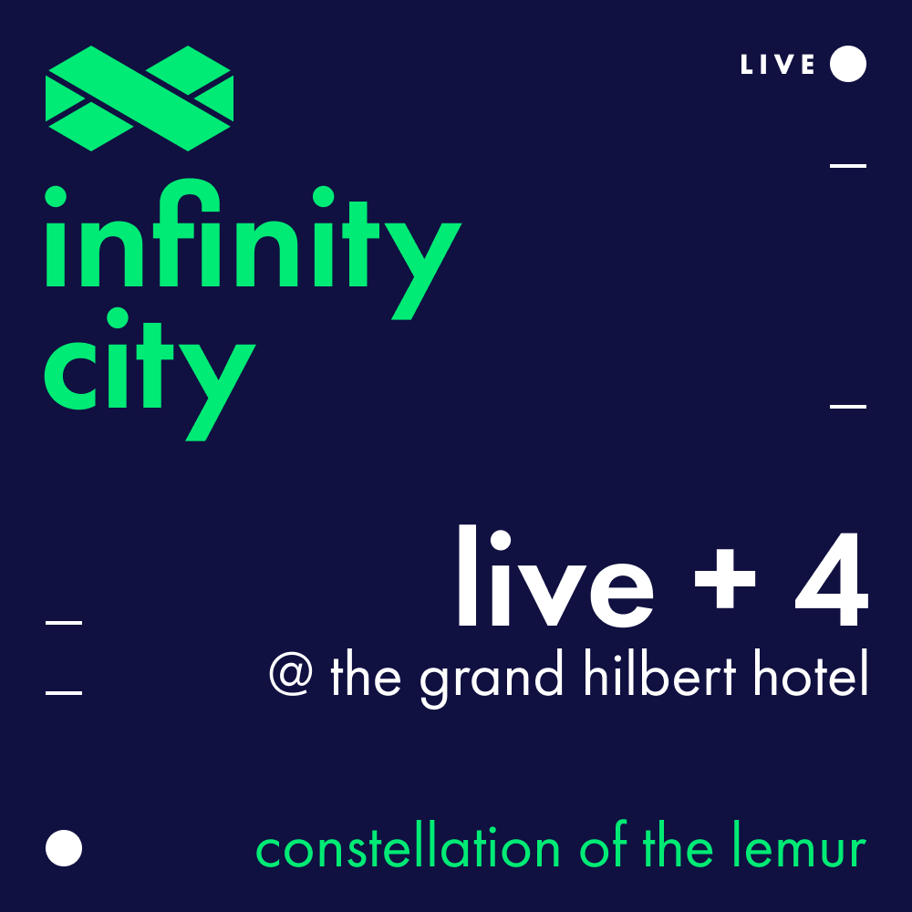 Infinity City Live + 4 - Constellation Of The Lemur