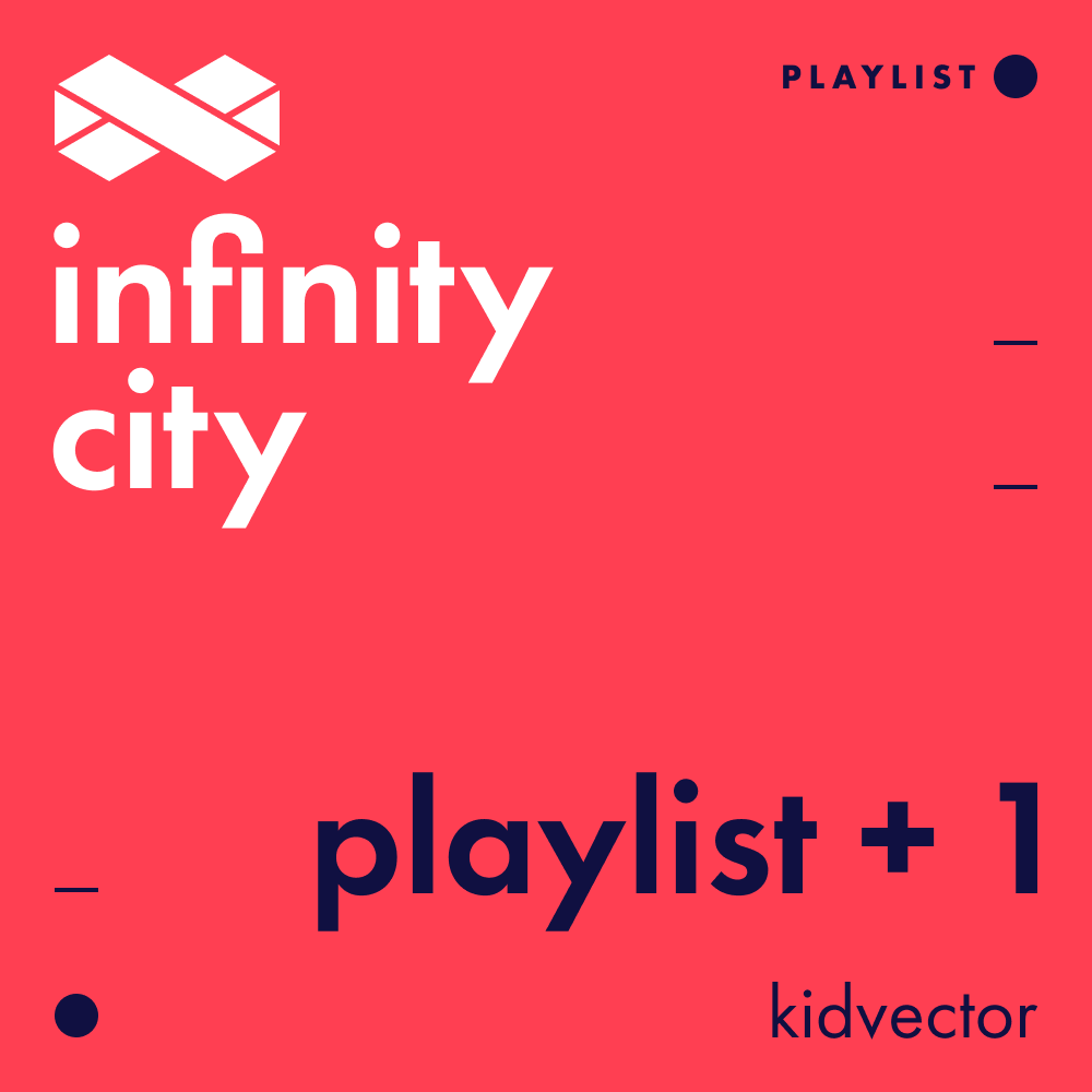Infinity City Playlist + 1 - KidVector
