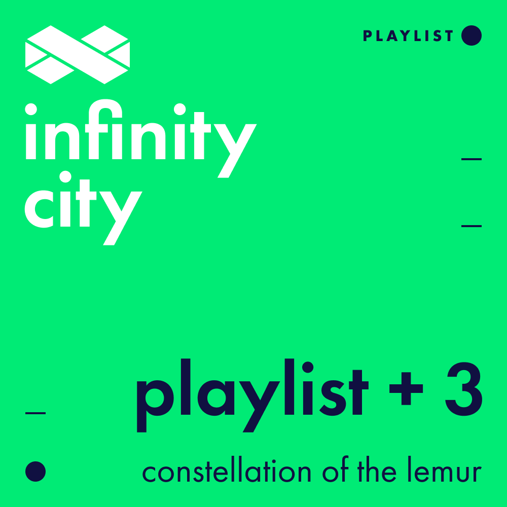Infinity City Playlist + 3 - Constellation Of The Lemur