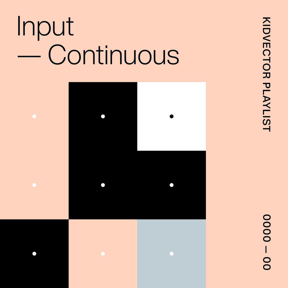 Input —Continuous