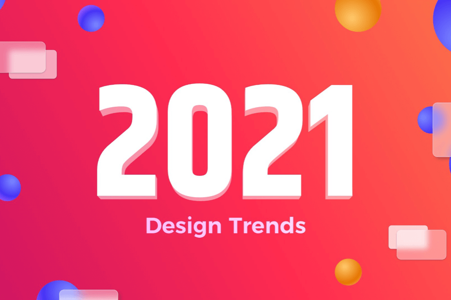 2021 Design Trends — let's prepare for the new things!