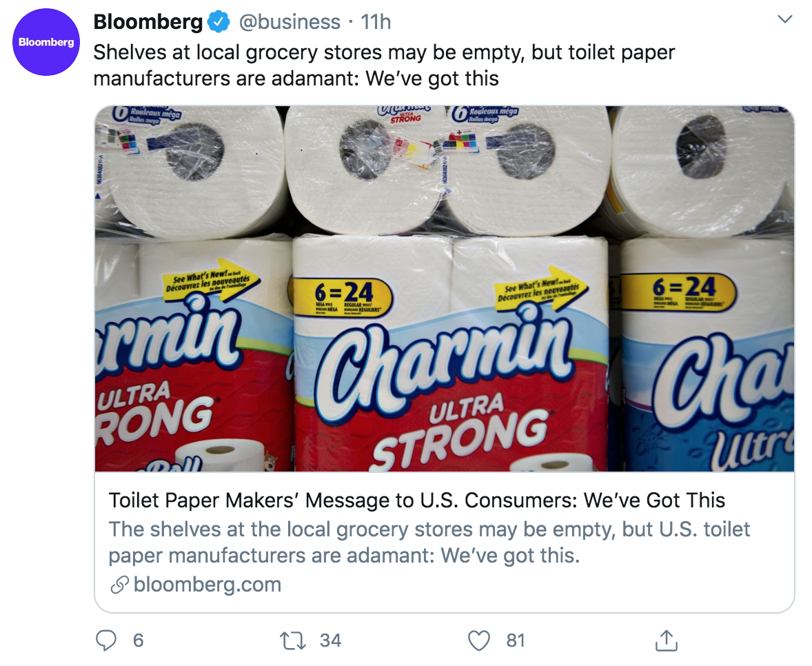 tweet reads: shelves at local grocery stores may be empty, but toilet paper manufacturer are adamant: We've got this. The image is of three Charmin toilet paper  24 packs standing upright with three six packs on top of them, laying so the top is facing the camera. This tweet has 6 comments, 34 shares, and 81 likes