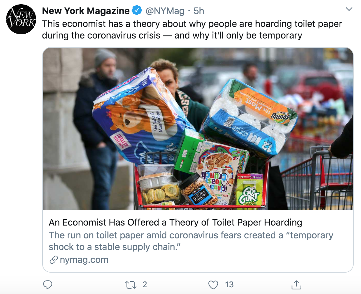 Tweet reads: this economist has a theory about why people are hoarding toilet paper during the coronavirus crisis — and why it'll only be temporary. The image is a shopper with a full cart and the two biggest packages on top are toilet paper. This tweet has 2 retweets and 13 likes.