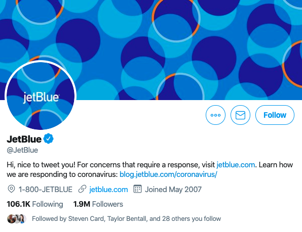 JetBlue's twitter profile bio reads: Hi, nice to tweet you! For concerns that require a response, visit [they put in their website]. Learn how we are responding to coronavirus: [a link to a blog]
