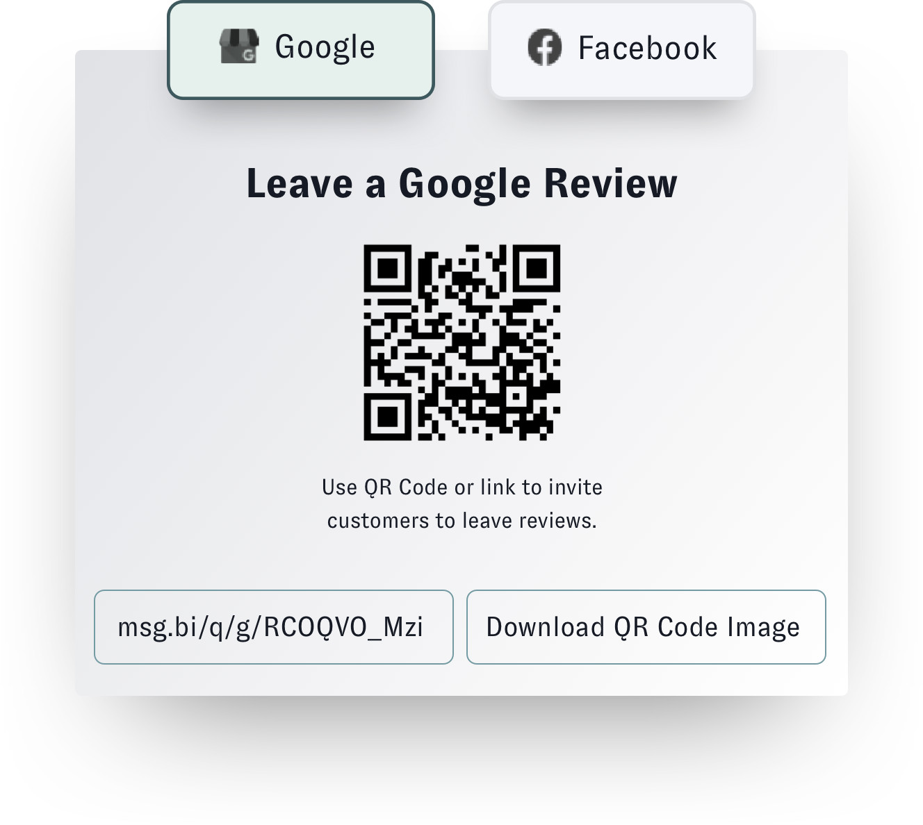 Nuvi Review lets you send a QR code in text to email to clients or print it out and set it up around a physical location. This makes it easy for clients to leave a review. This image is titled Leave a Google Review. The QR code is under the title. Above the title are two options to send a client to: Google and Facebook. They hover above the main box in their own, round edge boxes. The Facebook box is grey, while the Google on is light green, indicating it was selected. Below the QR code is the message: Use QR Code or link to invite customer to leave reviews. Below that are two buttons. The one in the left is a link, the second is an options to download QR Code Image