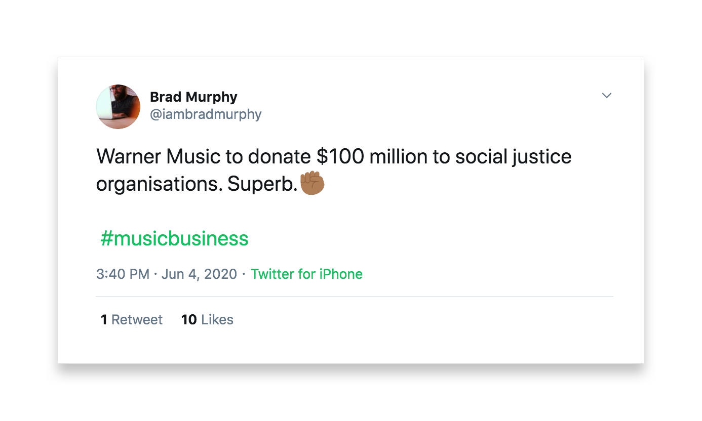 This tweet by Brad Murphy reads Warner Music to donate $100 million to social justice organizations. Superb. #musicbusiness.
