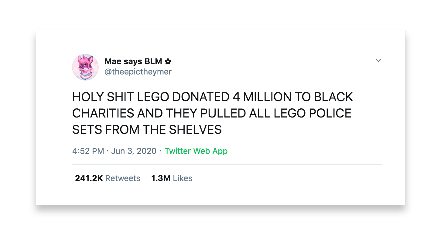 This tweet by Mae says BLM reads Holy shit LEGO donated 4 million to Black charities and they pulled all LEGO police sets from the shelves.