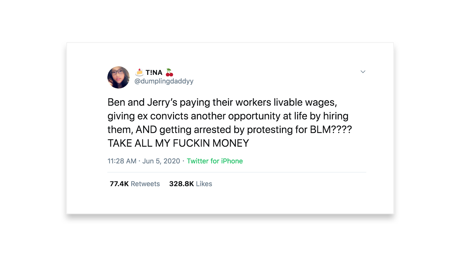 A tweet by T!NA reads Ben and Jerry's paying their workers livable wages, giving ex convicts another opportunity at life by hiring them, And getting arrested by protecting for BLM???? TAKE ALL MY FUCKIN MONEY