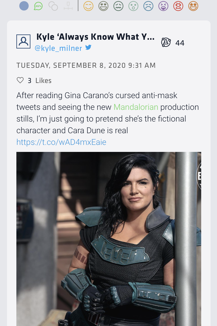 "Nuvi social media listening and monitoring found this tweet that reads: ""After reading Gina Carano's cursed anti-mask tweets and seeing the new Mandalorian production stills, I'm just going to pretend she's the fictional character and Cara Dune is real."" The image with the tweet shows Carano as Cara Dune on the set of The Mandalorian."