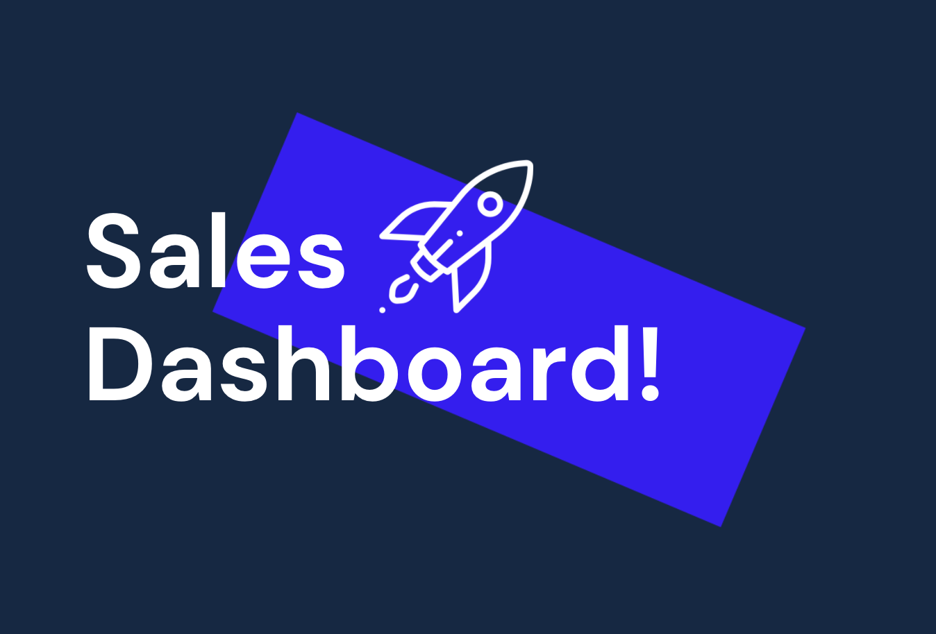 Introducing: the Sales Dashboard!