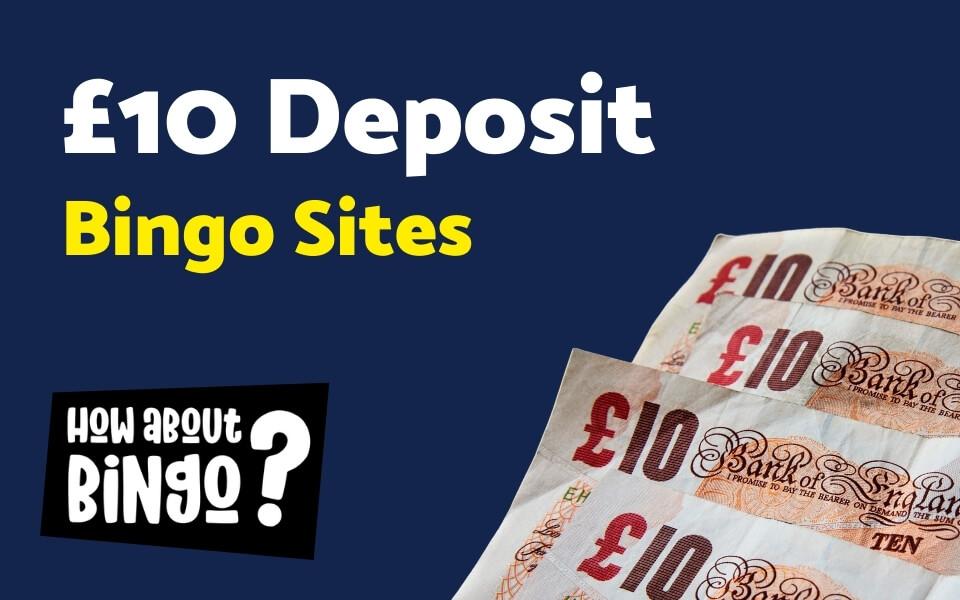 £10 Deposit Bingo Sites