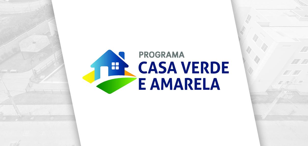 """""""Casa Verde e Amarela"""", o novo programa de habitação do governo."""