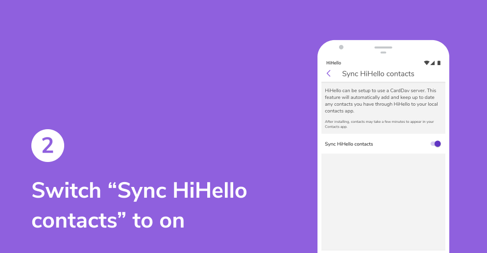 """On Android, switch """"Sync HiHello contacts"""" to on."""