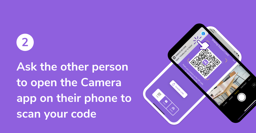 Ask the other person to open the Camera app on their phone to scan your code